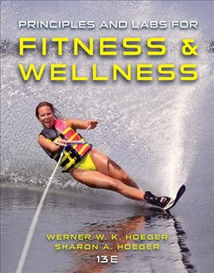 Principles and labs for fitness & wellness /
