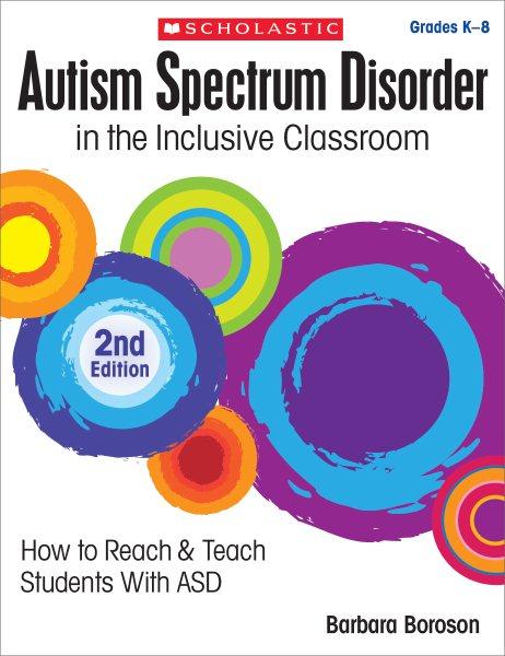 Autism spectrum disorder in the inclusive classroom /