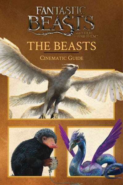 Fantastic Beasts and Where to Find Them:The Beasts Cinematic Guide 怪獸與牠們的產地奇獸指南