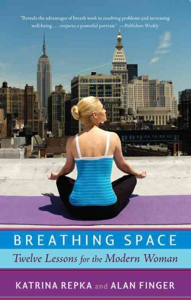 Breathing space : twelve lessons for the modern woman /