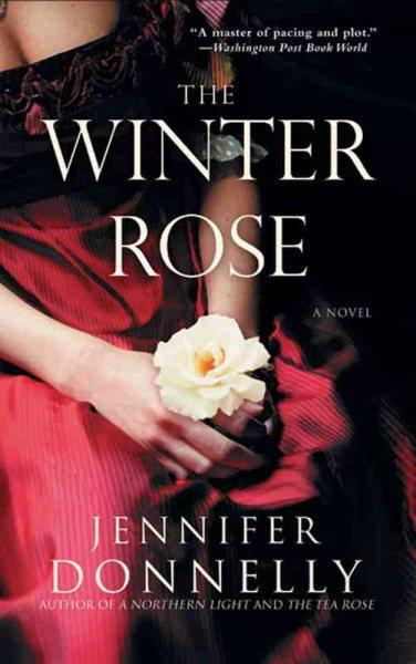 The winter rose : a novel