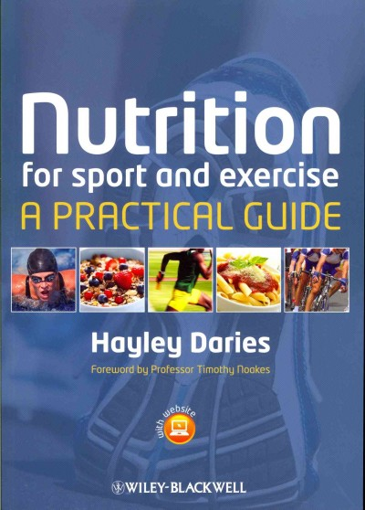 Nutrition for sport and exercise : a practical guide /