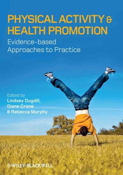 Physical activity and health promotion : evidence-based approaches to practice /