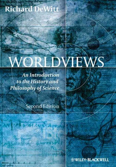 Worldviews : an introduction to the history and philosophy of science