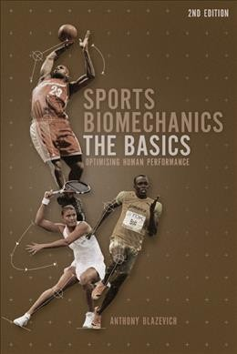 Sports biomechanics : the basics : optimising human performance /
