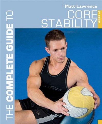 The complete guide to core stability /