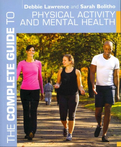 The complete guide to physical activity and mental health /