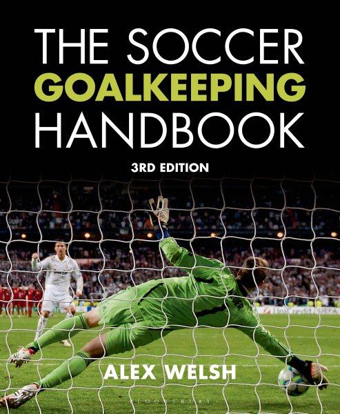 The soccer goalkeeping handbook /