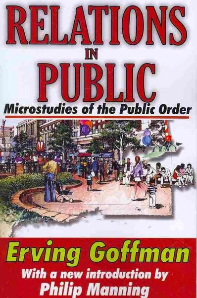 Relations in public : microstudies of the public order /