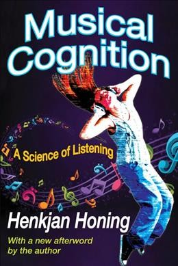 Musical cognition : a science of listening /