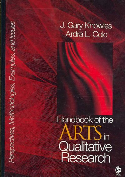 Handbook of the arts in qualitative research : perspectives, methodologies, examples, and issues /