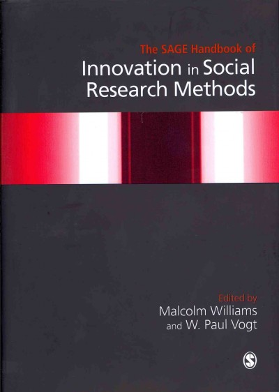 The SAGE handbook of innovation in social research methods /