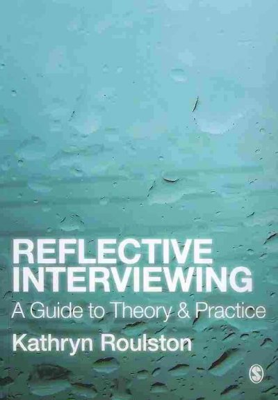 Reflective interviewing : a guide to theory and practice /