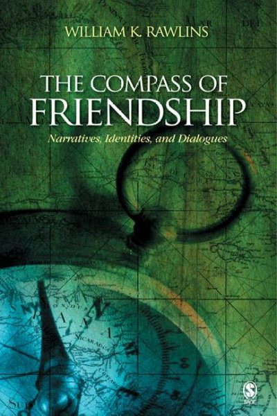 The compass of friendship : narratives, identities, and dialogues /