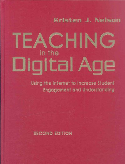 Teaching in the digital age : using the Internet to increase student engagement and understanding /