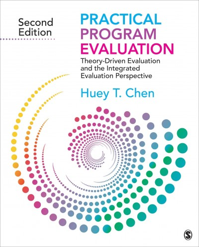 Practical program evaluation : theory-driven evaluation and the integrated evaluation perspective /