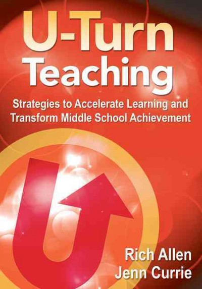 U-turn teaching : strategies to accelerate learning and transform middle school achievement /