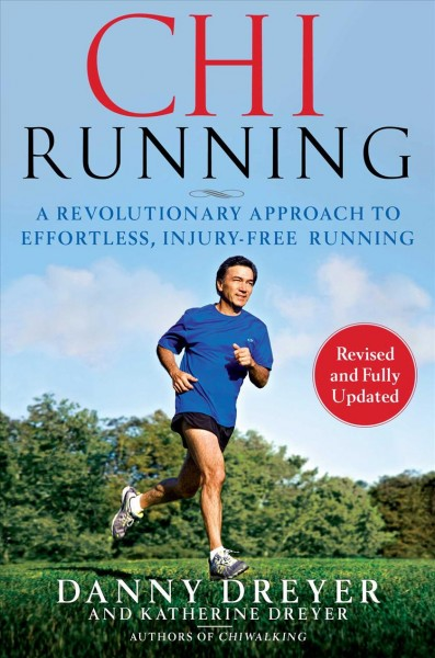 ChiRunning : a revolutionary approach to effortless, injury-free running /