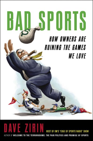 Bad sports : how owners are ruining the games we love /