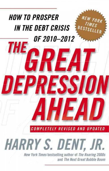 The great depression ahead:how to prosper in the debt crisis of 2010-2012
