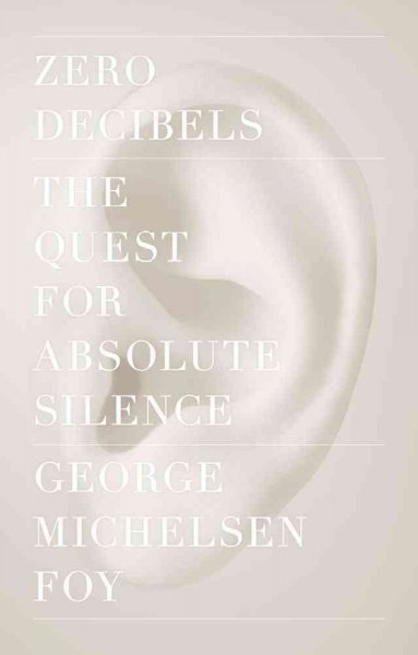 Zero decibels : the quest for absolute silence