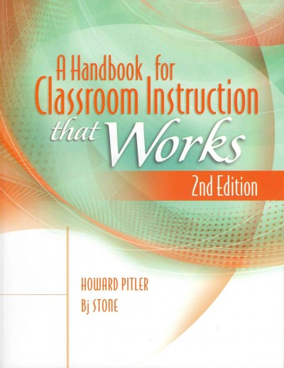 A handbook for classroom instruction that works /