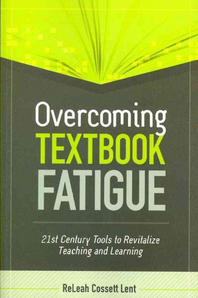 Overcoming textbook fatigue : 21st century tools to revitalize teaching and learning /