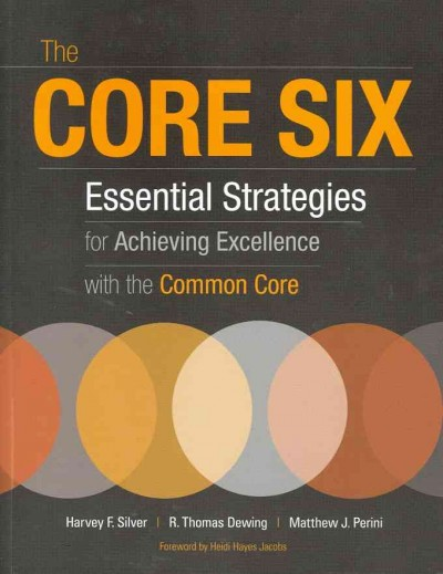 The core six : essential strategies for achieving excellence with the common core /