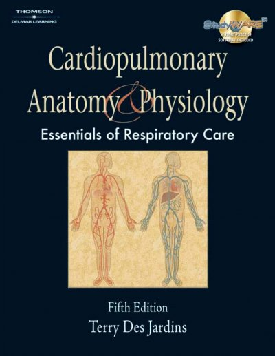 Cardiopulmonary anatomy & physiology : essentials for respiratory care /
