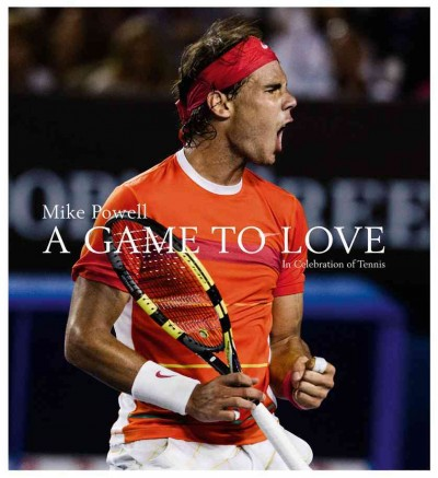 A game to love : in celebration of tennis /