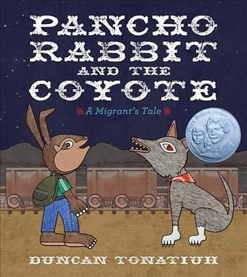 Pancho Rabbit and the coyote : a migrant
