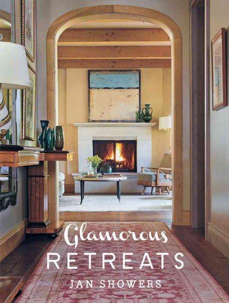Glamorous retreats /