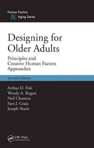 Designing for older adults : principles and creative human factors approaches /