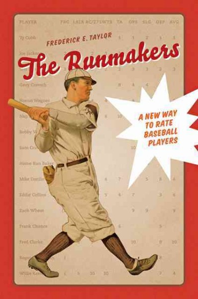 The runmakers : a new way to rate baseball players /