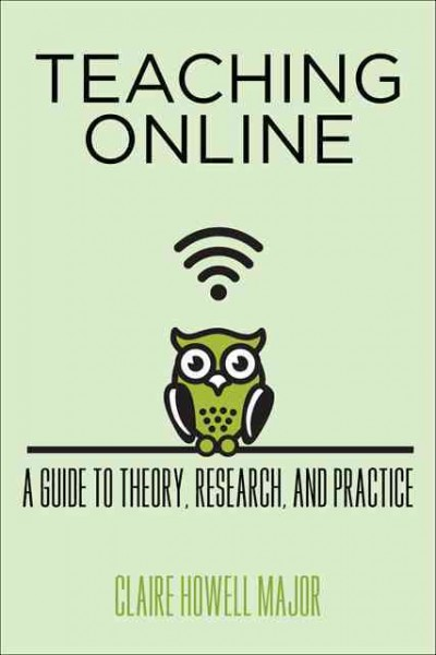 Teaching online : : a guide to theory- research- and practice