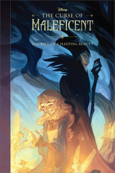 The curse of Maleficent : : the tale of a Sleeping Beauty