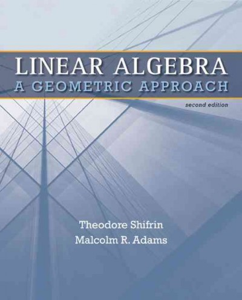 Linear algebra : a geometric approach