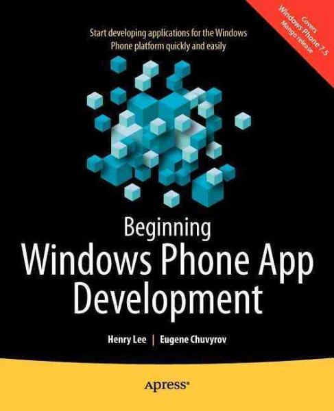 Beginning Windows phone app development /