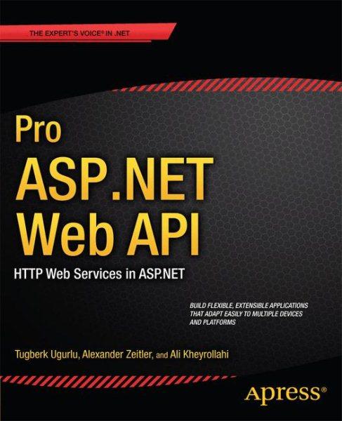Pro ASP.NET web API : : HTTP web services in ASP.NET