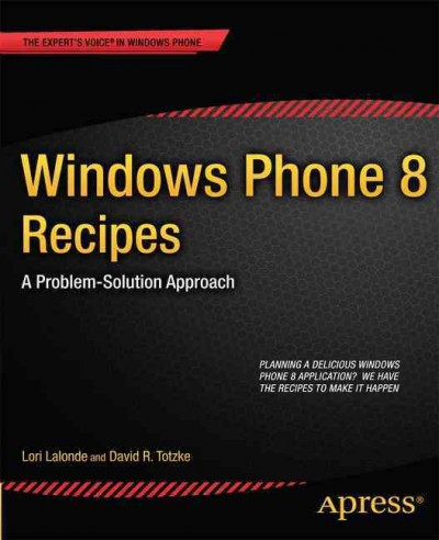 Windows Phone 8 recipes : : a problem-solution approach