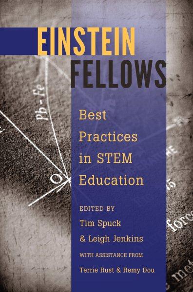 Einstein fellows : best practices in STEM education /