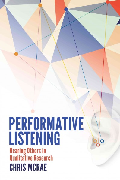 Performative listening : hearing others in qualitative research /