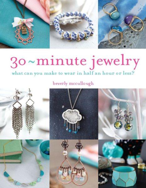 30 Minute Jewelry