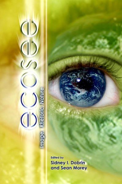 Ecosee : image, rhetoric, nature /