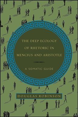 The Deep Ecology of Rhetoric in Mencius and Aristotle