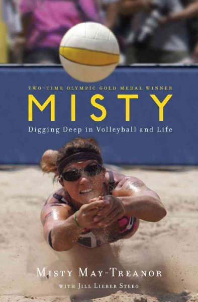 Misty : digging deep in volleyball and life /
