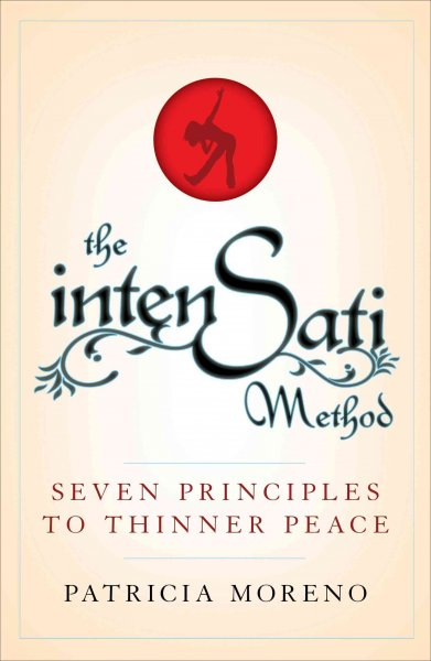 The IntenSati method : the seven secret principles to thinner peace /