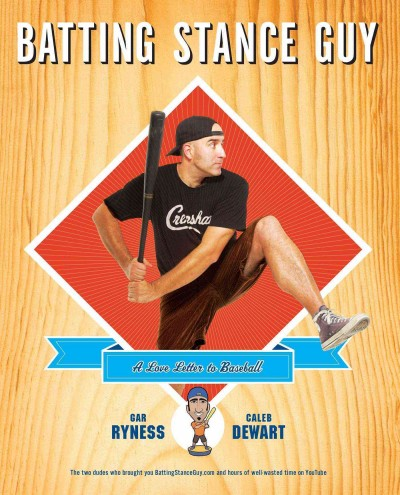 Batting stance guy : a love letter to baseball /