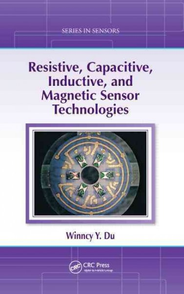 Resistive, capacitive, inductive, and magnetic sensor technologies /