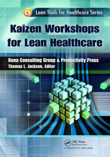 Kaizen workshops for lean healthcare /